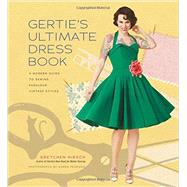 Gertie's Ultimate Dress Book by Hirsch, Gretchen, 9781617690754