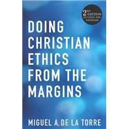 Doing Christian Ethics from the Margins by De LA Torre, Miguel A., 9781626980754