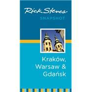 Rick Steves Snapshot Kraków, Warsaw & Gdansk by Steves, Rick; Hewitt, Cameron, 9781631210754