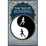 The Tao of Running by Dudney, Gary, 9781782550754