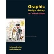 Graphic Design History : A Critical Guide by Drucker, Johanna; McVarish, Emily, 9780132410755