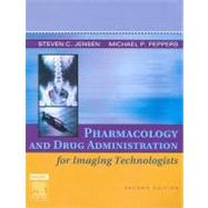 Pharmacology and Drug Administration for Imaging Technologists by Jensen & Peppers, 9780323030755