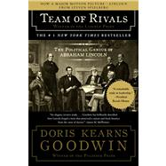 Team of Rivals : The Political Genius of Abraham Lincoln by Goodwin, Doris Kearns, 9780743270755
