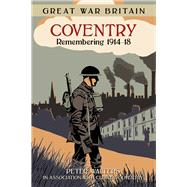 Great War Britain Coventry by Walters, Peter; Culture Coventry, 9780750960755