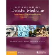 Koenig and Schultz's Disaster Medicine by Koenig, Kristi L.; Schultz, Carl H., 9781107040755