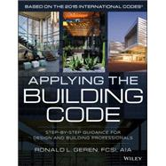 Applying the Building Code by Geren, Ronald L., 9781118920756