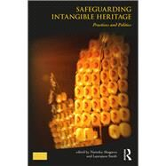 Safeguarding Intangible Heritage: Practices and Policies by Akagawa; Natsuko, 9781138580756