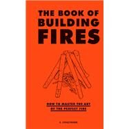 The Book of Building Fires by Coulthard, S.; Mccracken, Claire, 9781452170756