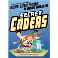 Secret Coders by Yang, Gene Luen; Holmes, Mike, 9781626720756
