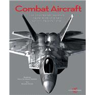 Combat Aircraft The Legendary Models from World War I to the Present Day by Niccoli, Riccardo; Manferto, Marco De Fabianis, 9788854410756