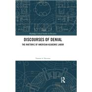 Discourses of Denial: The Rhetoric of American Academic Labor by Discenna; Thomas A., 9781138190757