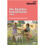 The Goatibex Constellation by Iskander, Fazil; Burlingame, Helen, 9781468310757