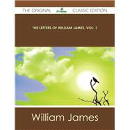 The Letters of William James by James, William, 9781486440757