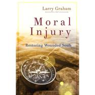 Moral Injury by Graham, Larry, 9781501800757