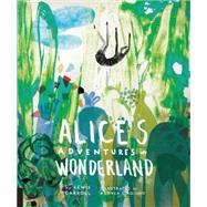 Alice's Adventures in Wonderland by Carroll, Lewis; D'aquino, Andrea; Dobson, Austin (CON), 9781631590757