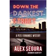 Down The Darkest Street by Segura, Alex, 9781940610757