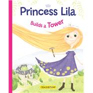 Princess Lila Builds a Tower by Paradis, Anne; Dupuis, Karina, 9782981580757