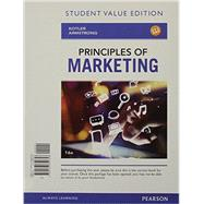 Principles of Marketing, Student Value Edition by Kotler, Philip T.; Armstrong, Gary, 9780133850758