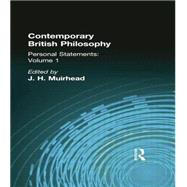 Contemporary British Philosophy: Personal Statements    First Series by Muirhead, J H, 9781138870758