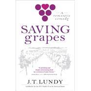 Saving Grapes by Lundy, J. T., 9781937110758