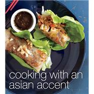 Cooking with an Asian Accent: Eastern Wisdom in a Western Kitchen by Compestine, Ying Chang, 9781118130759