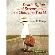 Death, Dying and Bereavement in a Changing World by Kemp; Alan R, 9780205790760