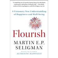 Flourish : A Visionary New Understanding of Happiness and Well-Being by Seligman, Martin E. P., 9781439190760
