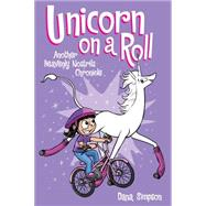 Unicorn on a Roll Another Phoebe and Her Unicorn Adventure by Simpson, Dana, 9781449470760