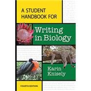 A Student Handbook for Writing in Biology by Knisely, Karin, 9781464150760
