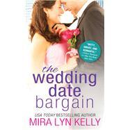 The Wedding Date Bargain by Kelly, Mira Lyn, 9781492630760