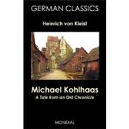 Michael Kohlhaas. A Tale from an Old Chronicle, German Classics