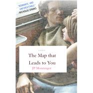 The Map That Leads to You by Monninger, J.P., 9781250060761