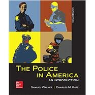 The Police in America: An Introduction by Walker, Samuel; Katz, Charles, 9781259140761