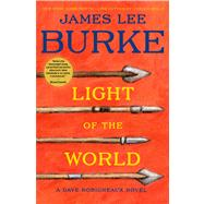 Light of the World A Dave Robicheaux Novel by Burke, James Lee, 9781476710761