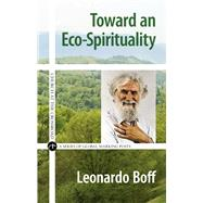 Toward an Eco-spirituality by Boff, Leonardo, 9780824520762