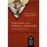 Theology and the Mirror of Scripture by Vanhoozer, Kevin J.; Treier, Daniel J., 9780830840762