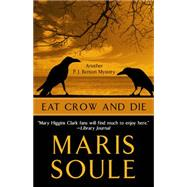 Eat Crow and Die by Soule, Maris, 9781432830762