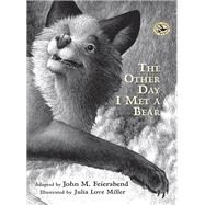 The Other Day I Met a Bear by Feierabend, John M. (ADP); Miller, Julia Love, 9781622770762