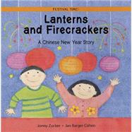 Lanterns and Firecrackers A Chinese New Year Story by Zucker, Jonny; Cohen, Jan  Barger, 9781845070762