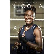 Believe by Adams, Nicola, 9780241300763