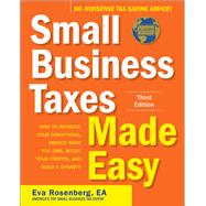 Small Business Taxes Made Easy, Third Edition by Rosenberg, Eva, 9781260010763