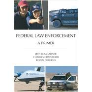Federal Law Enforcement by Bumgarner, Jeff; Crawford, Charles; Burns, Ronald, 9781611630763