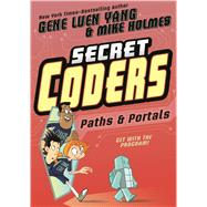 Paths & Portals by Yang, Gene Luen; Holmes, Mike, 9781626720763
