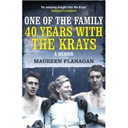 One of the Family: 40 Years With the Krays by Flanagan, Maureen, 9781784750763