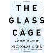The Glass Cage: Automation and Us by Carr, Nicholas, 9780393240764