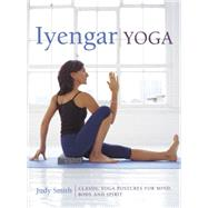 Iyengar Yoga by Smith, Judy, 9780754830764