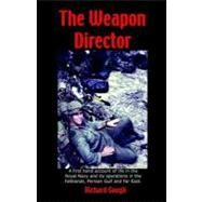 The Weapon Director by Gough, Richard, 9780755200764