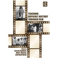 Teaching Difficult History through Film by Stoddard; Jeremy D., 9781138190764