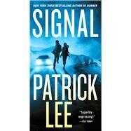 Signal A Sam Dryden Novel by Lee, Patrick, 9781250030764