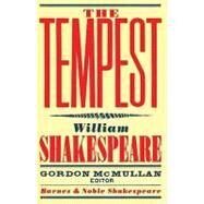 The Tempest (Barnes & Noble Shakespeare) by Shakespeare, William; Kastan, David Scott; McMullan, Gordon, 9781411400764